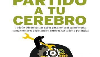 Sácale Partido a tu Cerebro /Nestor Braidot