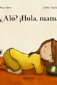 ¿Aló? ¡Hola, mamá! texto: A...