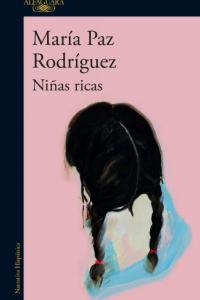 Niñas ricas María Paz Rodrí...