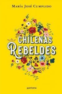 Chilenas rebeldes María Jos...