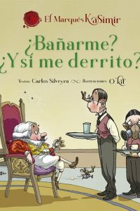 El Marqués Kasimir :¿Bañarm...